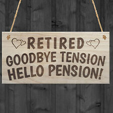 RETIRED Goodbye Tension Hello Pension Funny Happy Retirement Plaque Work Gift