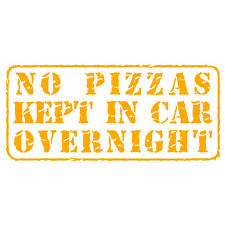 No Pizzas Kept Overnight! Funny Pizza Delivery Car Van Decal Sticker Gold Yellow