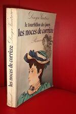 Denyse Vautrin Les Noces de Corrèze (Le Tourbillon des jours) Denoel 1976
