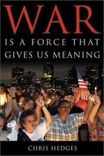 War Is a Force That Gives Us Meaning by Chris Hedges (2002, Hardcover) book