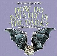 How Do Bats Fly in the Dark? (Tell Me Why, Tell Me