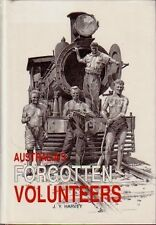 AUSTRALIA'S FORGOTTEN VOLUNTEERS: Interstate Railwaymen World War II - J. Harvey