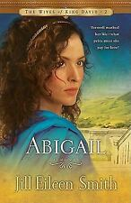 The Wives of King David: Abigail : A Novel 2 by Jill Eileen Smith (2010,...