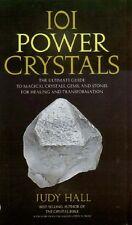 101 Power Crystals Metaphysical Magic Healing Transformation Chakra History Myth