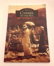 Carmel-by-the-Sea  (Images of America) by Hudson, Monica - USED