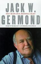 Fat Man in a Middle Seat: Forty Years of Covering Politics-ExLibrary