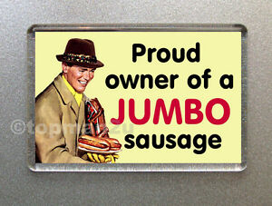 New, Funny Retro Style Quality Fridge Magnet, PROUD OWNER OF A JUMBO SAUSAGE