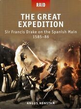 Great Expedition Sir Francis Drake on Spanish Main 1585-86 Osprey Raid Book #17