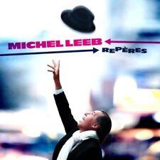 ♫ - MICHEL LEEB - REPÈRES - CD 11 TITRES - 2014 - NEUF NEW NEU - ♫