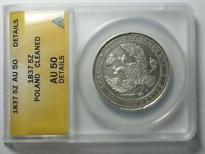 100 %  GENUINE        1837 SILVER  5 Zl.  3/4  ROUBLE   ,,ANACS ''  ,,  AU 50 ''