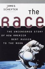 The Race : The Uncensored Story of How America Beat Russia to the Moon by James
