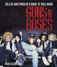 Guns N' Roses: The Life and Times of a Rock 'n' Roll Band (Hardback or Cased Boo