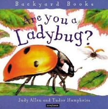 Backyard Bks.: Are You a Ladybug? by Judy Allen (2000, Hardcover