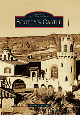 Scotty's Castle [Images of America] [CA] [Arcadia Publishing]