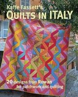 Kaffe Fassett's Quilts in Italy: 20 Designs from Rowan for Patchwork and Quiltin