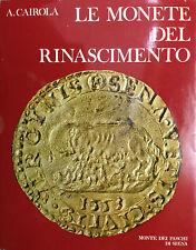 MONETE DEL RINASCIMENTO  di A. Cairola - Monte dei Paschi di Siena 1972