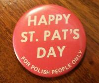 Vintage 1972 Happy St. Pat's Day For Polish People Button Pin Pinback
