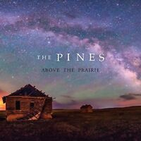 The Pines - Above The Prairie [CD]