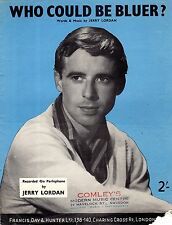 Sheet Music: WHO COULD BE BLUER (Jerry Lordan, UK's best pop composer until The