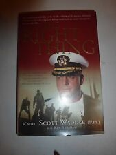 THE RIGHT THING FIRST EDITION SIGNED INSCRIPTION CMDR SCOTT WADDLE (RET.) HBD254