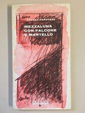 Mezzaluna con Falcone e Martello di Andrea Genovese Ed. Pungitopo 1983
