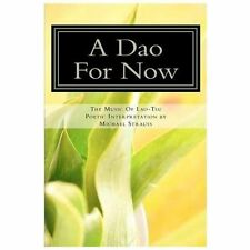 A Dao for Now : The Music of Lao-Tzi by Michael Strauss (2013, Paperback)