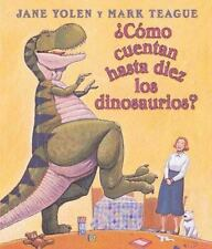 Como cuentan hasta diez los dinosaurios?: Spanish language edition of How Do...