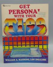 Get Personal With Your TI-99 by William A. Manning, Lon Ingalsbe