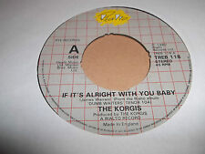 """THE KORGIS """" IF IT'S ALRIGHT WITH YOU BABY """" 7"""" SINGLE VG 1980"""