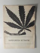 Super droga settantatre. Stampa alternativa, controcultura, contestazione