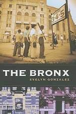 NEW The Bronx (Columbia History of Urban Life) by Evelyn Gonzalez
