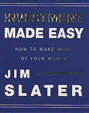 Investment Made Easy: How to Make More of Your Money by Jim Slater...