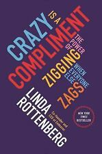 Crazy Is a Compliment: The Power of Zigging When Everyone Else Zags - Good - Rot