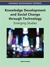 Knowledge Development and Social Change through Technology : Emerging Studies...