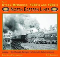 Steam Memories 1950s-1960s: North Eastern Lines No. 4: 1950's and 1960's North E