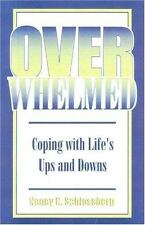 Overwhelmed: Coping with Life's Ups and Downs (Paperback or Softback)