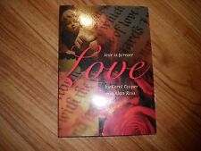 Love Is Forever : A Romantic Ride on Cupid's Arrow by Alan Ross and Karol...