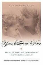 Your Father's Voice : Letters for Emmy about Life with Jeremy - And Without...