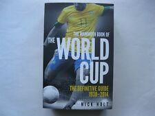 THE MAMMOTH BOOK OF THE WORLD CUP The Definitive 1930-2014 by NICK HOLT