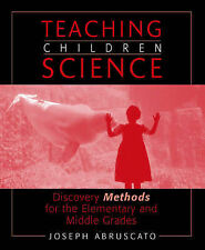 USED (GD) Teaching Children Science: Discovery Methods for the Elementary and Mi