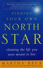 Finding Your Own North Star: Claiming the Life You Were Meant to Live by Martha