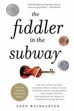 The Fiddler in the Subway: The Story of the World-Class Violinist Who Played for