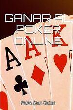 Ganar Al Poker Online by Pablo Sanz Quiles (2013, Paperback)