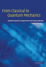 From Classical to Quantum Mechanics: An Introduction to the Formalism, Founda...