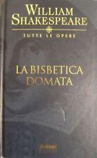 SHAKESTEARE LA BISBETICA DOMATA TESTO A FRONTE Traduzione di G. Baldini - Fabbri