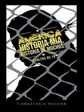 América : Historia Mía. Historia de Muchos by Anastasia Mechan (2014, Hardcover)