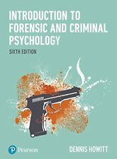 Introduction to Forensic and Criminal Psychology 6E By Dennis Howitt