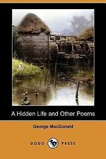 A Hidden Life and Other Poems by George MacDonald (2007, Paperback)