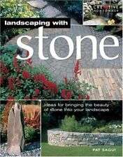 Landscaping with Stone : Create Patios, Walkways, Walls and Other Landscape Feat