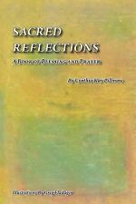 Sacred Reflections : A Book of Blessing and Prayer by Cynthia Pillmore (2009,...